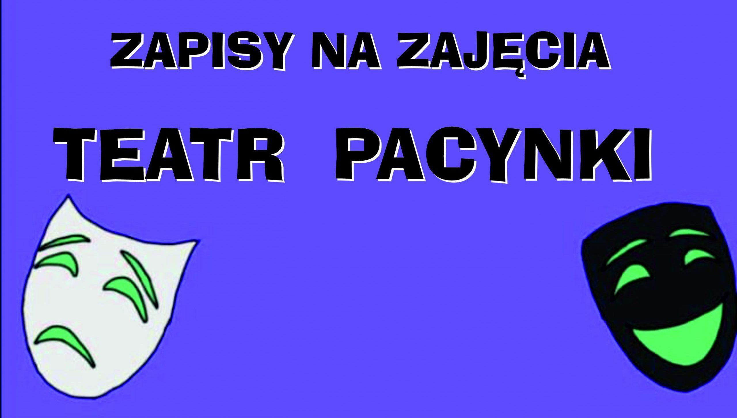 ZAPISY NA ZAJĘCIA TEATRALNE !!!